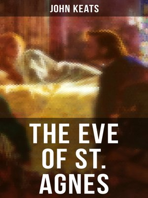 an analysis of eve of st agnes by john keats Share this poem: john keats st agnes' eve---ah, bitter chill it was the owl, for all his feathers, was a-cold the hare limp'd trembling through the frozen grass, and silent was the flock in woolly fold: numb were the beadsman's fingers, while he told his rosary, and while his frosted breath, like pious.