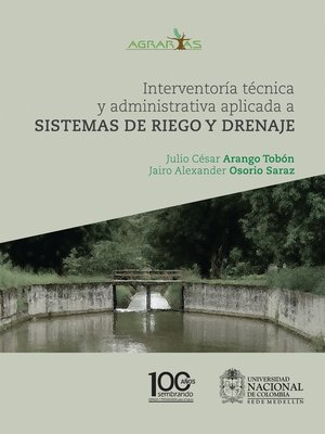 cover image of Interventoría técnica y administrativa aplicada a sistemas de riego y drenaje