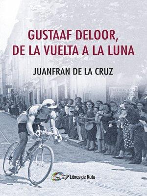 cover image of Gustaaf Deloor, de la Vuelta a la Luna