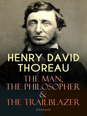 Henry David Thoreau The Man The Philosopher The