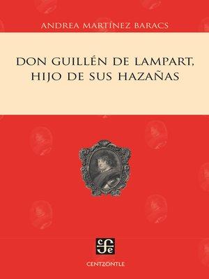 cover image of Don Guillén de Lampart, hijo de sus hazañas