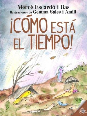 cover image of ¡Cómo está el tiempo!