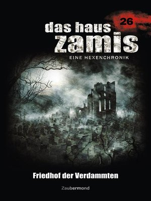 cover image of Das Haus Zamis 26--Friedhof der Verdammten