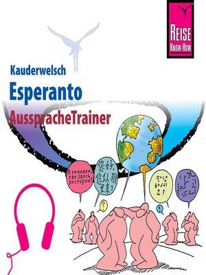 cover image of Reise Know-How Kauderwelsch AusspracheTrainer Esperanto