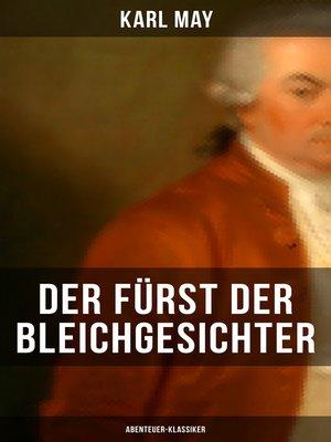 cover image of Der Fürst der Bleichgesichter (Abenteuer-Klassiker)