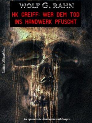 cover image of Wer dem Tod ins Handwerk pfuscht