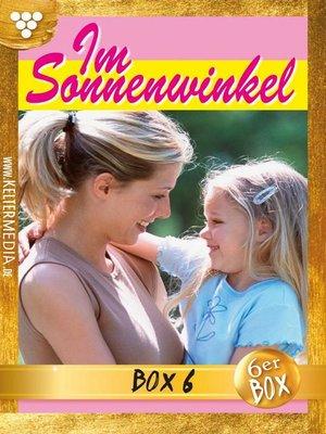 cover image of Im Sonnenwinkel Jubiläumsbox 6 – Familienroman