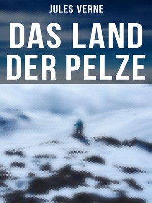 cover image of Das Land der Pelze (Komplette Ausgabe)
