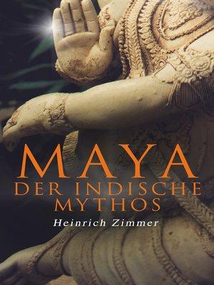 cover image of Maya der indische Mythos