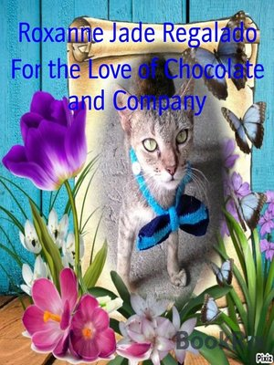 cover image of For the Love of Chocolate and Company