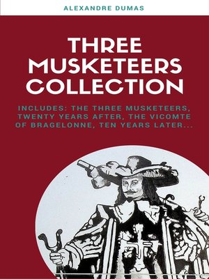 cover image of The Complete Three Musketeers Collection