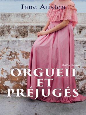cover image of Orgueil et Préjugés--Edition illustrée