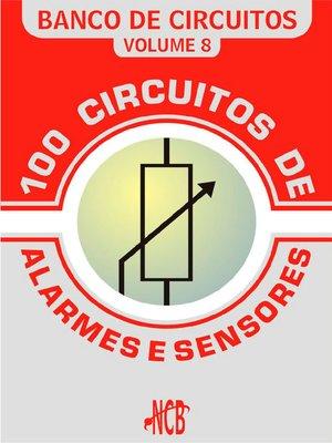 cover image of 100 Circuitos de Alarmes e Sensores