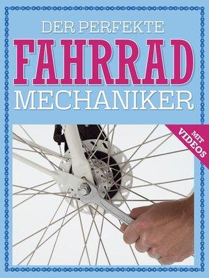 cover image of Der perfekte Fahrrad Mechaniker