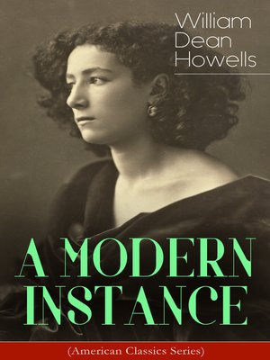 cover image of A MODERN INSTANCE (American Classics Series)