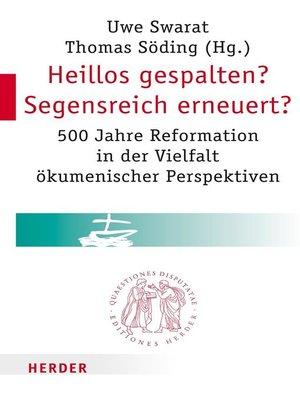 cover image of Heillos gespalten? Segensreich erneuert?