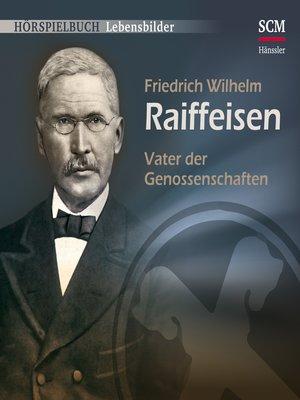 cover image of Friedrich Wilhelm Raiffeisen