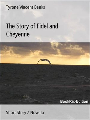 cover image of The Story of Fidel and Cheyenne