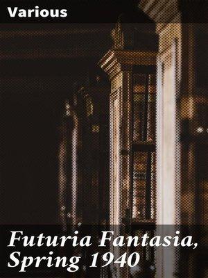 cover image of Futuria Fantasia, Spring 1940