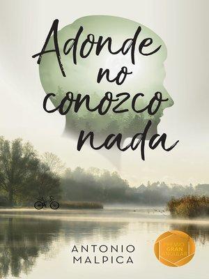 cover image of Adonde no conozco nada