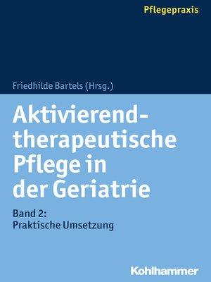 cover image of Aktivierend-therapeutische Pflege in der Geriatrie