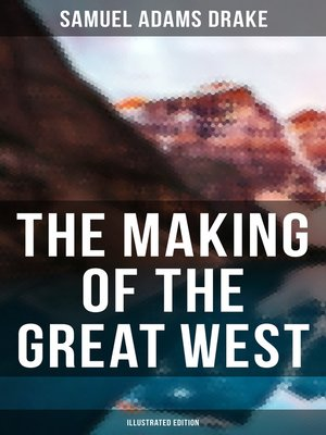 cover image of The Making of the Great West (Illustrated Edition)