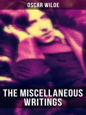 cover image of The Miscellaneous Writings of Oscar Wilde