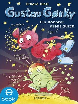 cover image of Gustav Gorky. Ein Roboter dreht durch