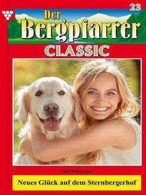 cover image of Der Bergpfarrer Classic 23 – Heimatroman