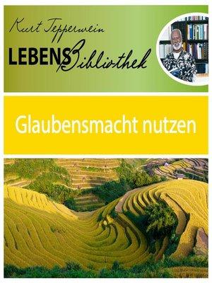 cover image of Lebens Bibliothek--Glaubensmacht nutzen