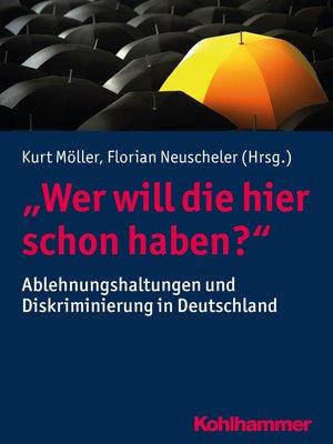 """cover image of """"Wer will die hier schon haben?"""""""