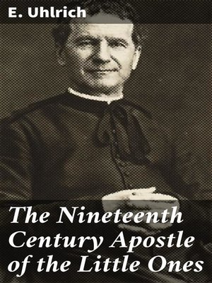 cover image of The Nineteenth Century Apostle of the Little Ones