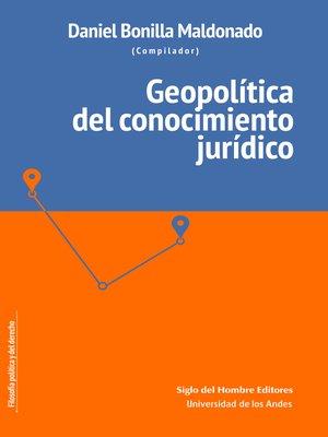 cover image of Geopolítica del conocimiento jurídico