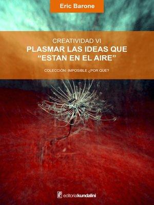 """cover image of Plasmar las ideas que """"están en el aire"""""""