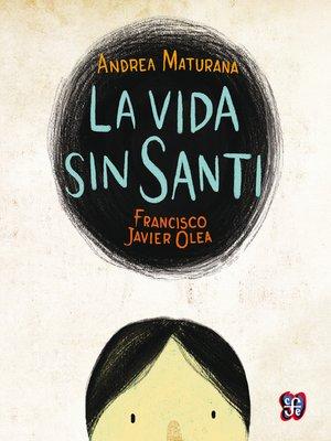 cover image of La vida sin Santi