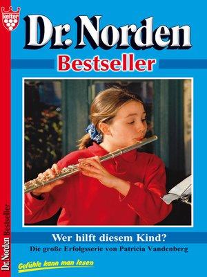 cover image of Dr. Norden Bestseller 47--Arztroman
