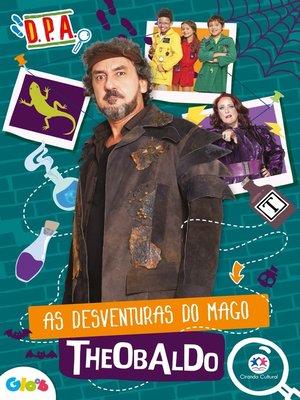 cover image of Detetives do Prédio Azul--As desventuras do mago Theobaldo