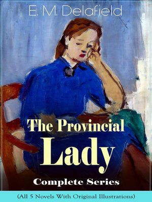 cover image of The Provincial Lady Complete Series--All 5 Novels With Original Illustrations