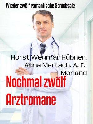cover image of Nochmal zwölf Arztromane
