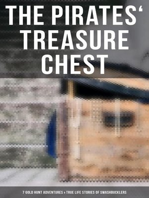 cover image of The Pirates' Treasure Chest (7 Gold Hunt Adventures & True Life Stories of the Legendary Swashbucklers)