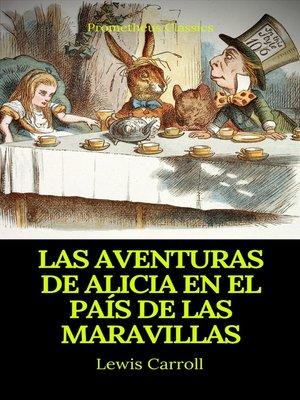 cover image of Las aventuras de Alicia en el País de las Maravillas (Prometheus Classics)
