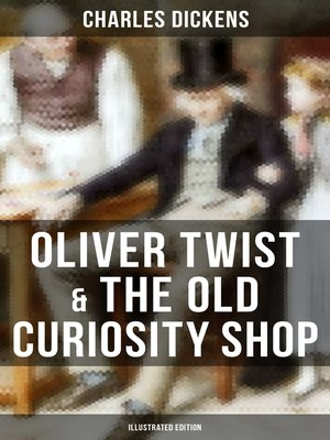 cover image of Oliver Twist & the Old Curiosity Shop (Illustrated Edition)