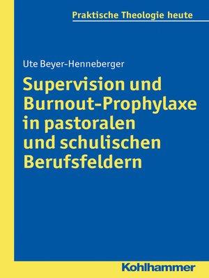 cover image of Supervision und Burnout-Prophylaxe in pastoralen und schulischen Berufsfeldern