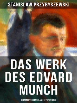 cover image of Das Werk des Edvard Munch--Beiträge von Stanislaw Przybyszewski