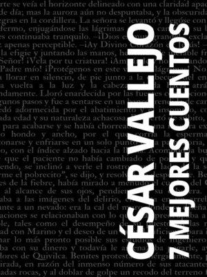 cover image of 7 mejores cuentos de César Vallejo
