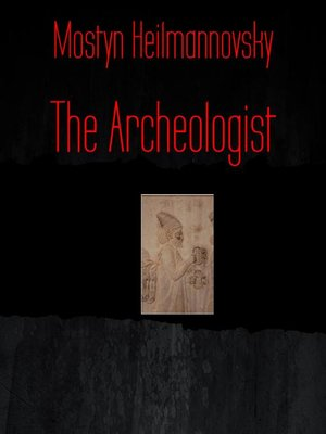 cover image of The Archeologist