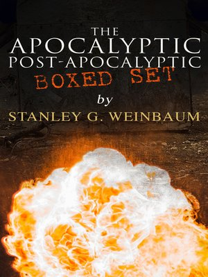 cover image of The Apocalyptic & Post-Apocalyptic Boxed Set by Stanley G. Weinbaum