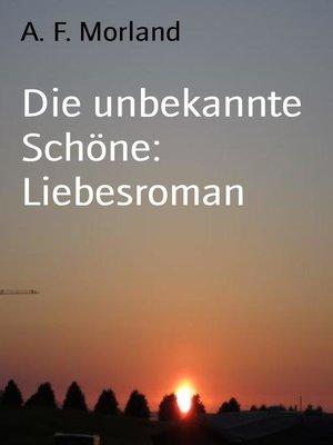 cover image of Die unbekannte Schöne