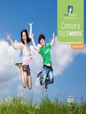cover image of Conoce a tus tweens