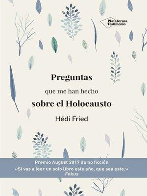 cover image of Preguntas que me han hecho sobre el Holocausto